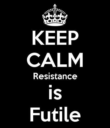 keep-calm-resistance-is-futile-11